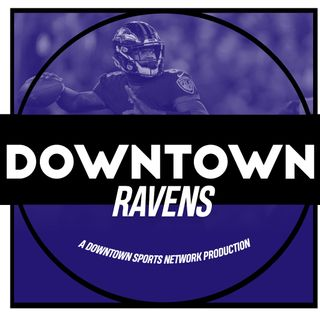 Downtown Ravens Podcast