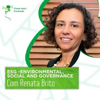 Episódio 42 - ESG - Environmental, Social and Governance - Renata Brito em entrevista a Márcio Martins