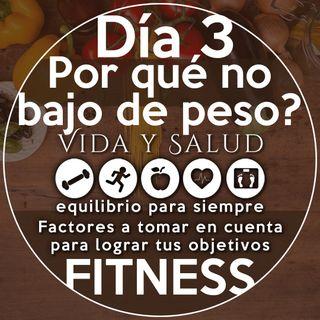 ¿Por qué no bajo de peso? - Factores a tomar en cuenta para lograr tus objetivos FITNESS - Masa muscular. Reto vida y salud Día 3