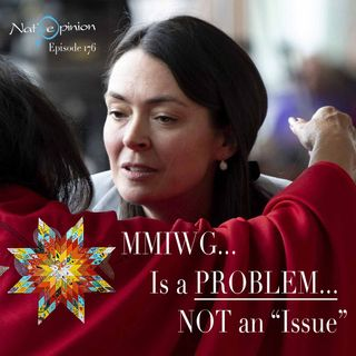 "Episode 176 MMIWG is a problem not an ""Issue"""