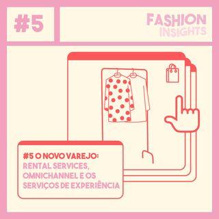 #5 O Novo Varejo: Rental Services, Omnichannel e os Serviços de Experiência