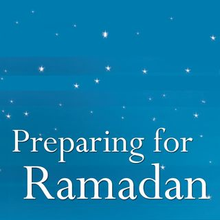 Preparing for Ramadaan (Part One)