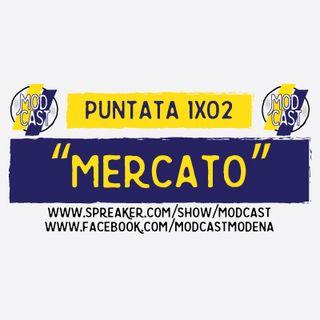 ModCast - Mercato (1) - 1x02
