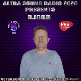 ALTRA SOUND RADIO 2020 PRESENTS SATURDAY NIGHT LIVE WITH DJ DOM
