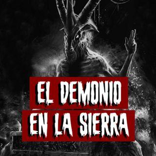 El demonio en la sierra | Historias reales de terror