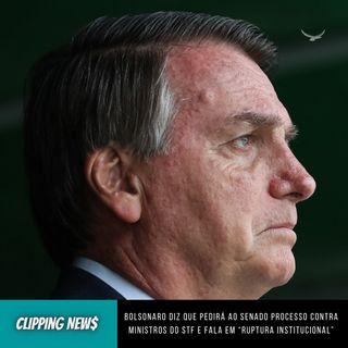 """Bolsonaro fala em processo no Senado contra ministros do STF e """"ruptura institucional"""""""