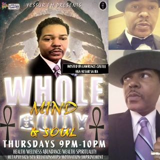 Whole Mind Body and Soul hosted by Lawrence Coutee S1E20 October 13 2016