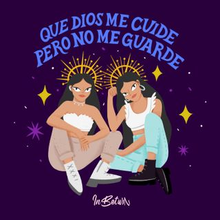 Que Dios Me Cuide Pero No Me Guarde By In Betwin