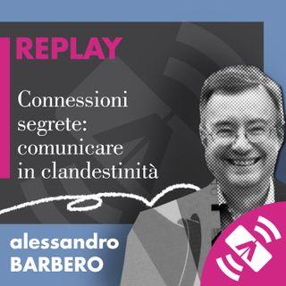 """08 > Alessandro BARBERO """"Connessioni segrete"""""""