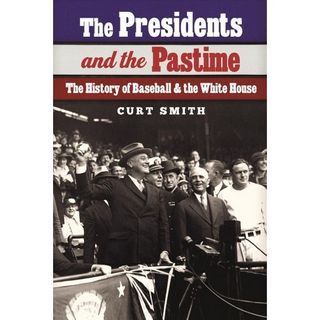 Page Turners: Author Curt Smith Discusses his book The Presidents and the Pastime: The History of Baseball and the White House.