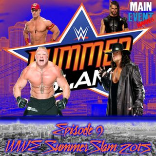 Episode 9: WWE SummerSlam 2015 (The Marks Were There!!!)