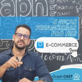 Episódio 41 - 5 dicas financeiras pro seu E-COMMERCE