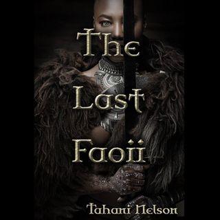 Tahani Nelson The Last Faoii