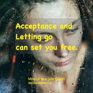 Acceptance and letting go reflection