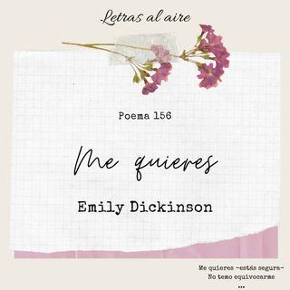 156. Me quieres | Emily Dickinson