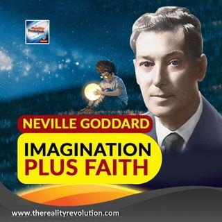Neville Goddard Imagination Plus Faith