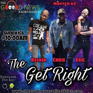 The Get Right Ep 102