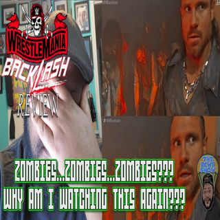 Wrestlemania Backlash 2021 Post Show: Cesaro Gets Casino'd...Zombies! The RCWR Show 5/16/21