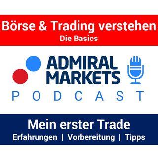 Mein erster Trade: Der Einstieg in den Handel | Erfahrungen - Tipps - Vorbereitung