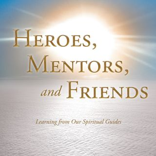 Heroes Mentors & Friends-John Dowd Jr