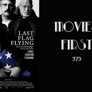 373: Last Flag Flying - Movies First with Alex First