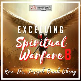 Excelling in Spiritual Warfare - Part 8