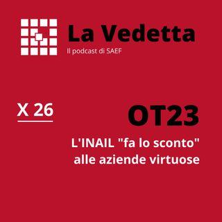 """OT23: L'INAIL """"fa lo sconto"""" alle aziende virtuose"""