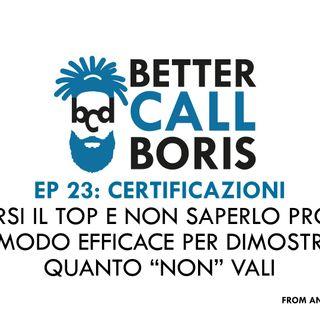 Better Call Boris episodio 23 Certificazioni e comunicazione