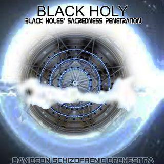 Black Holy - Black Holes' Sacredness Penetration