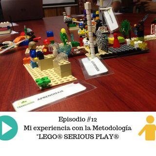 Episiodio #12: Mi experiencia con LEGO® SERIOUS PLAY®