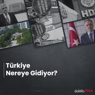 Türkiye Nereye Gidiyor? | Özel Bölüm | 3. KISIM