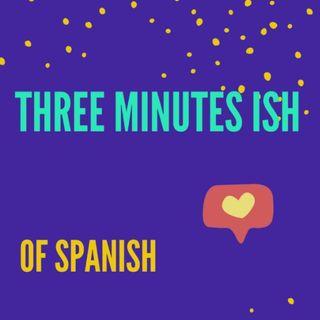 Three minutes ish of Spanish