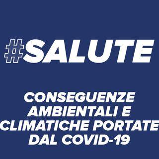 #Salute - Conseguenze ambientali e climatiche portate dal covid19