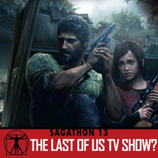 The Last of Us TV Show? (Ep. 13)