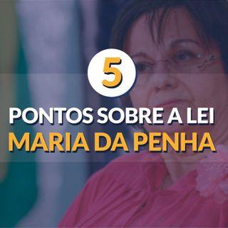 #69 - Lei Maria da Penha