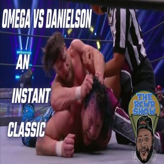 Omega vs Danielson=M.O.T.Y, R.I.P Melvin Van Pebbles, Godfather of Blaxploitation Era | The RCWR Show 9/22/21