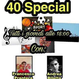 40 SPECIAL - Con Francesco Prantera e Andrea Bilotta