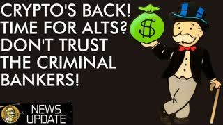 Crypto is back! Time For Alt-Season Don't Trust The Criminal Banks!