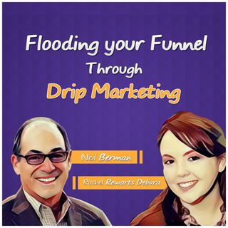 Flooding Your Funnel Through Drip Marketing