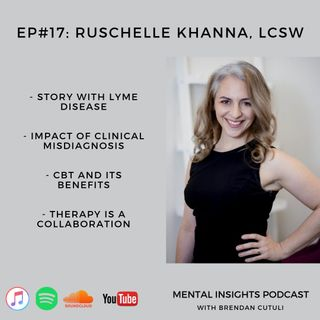 EP#17: Lyme Disease, CBT & Mental Health | Ruschelle Khanna