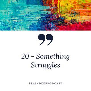 20 - Something Struggles