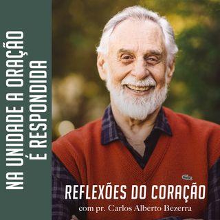 NA UNIDADE A ORAÇÃO É RESPONDIDA // pr. Carlos Alberto Bezerra