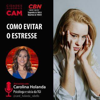 Como evitar o estresse (entrevista com Carolina Holanda)