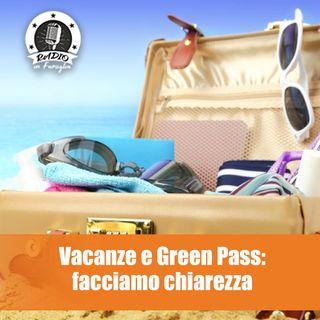 Vacanze e Green Pass: facciamo chiarezza