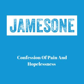 Confession Of Pain And Hopelessness