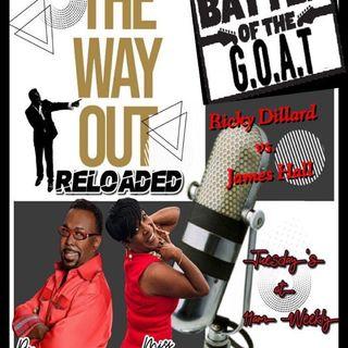 The Way Out Reloaded *Battle Royale Ricky Dillard vs James Hall* 7/30/19