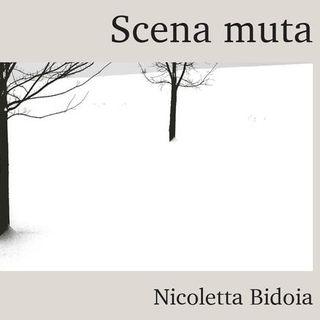 "Nicoletta Bidoia ""Scena muta"""