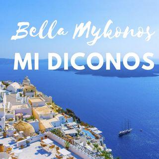 Bella Mykonos, mi diconos!