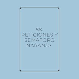 Experimento #EnPantufla 58 - Peticiones y semáforo naranja