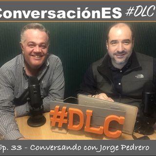 Episodio 33 - ConversaciónES #DLC con Jorge Pedrero